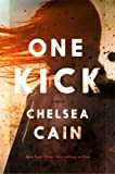 """One Kick A Novel (Kick Lannigan)"" av Chelsea Cain"