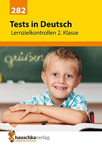 Tests in Deutsch - Lernzielkontrollen 2. Klasse (Lernzielkontrollen, Klassenarbeiten und Proben, Band 282)