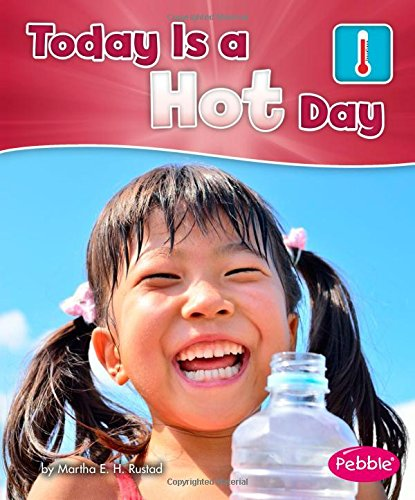 Today is a Hot Day (What Is the Weather Today?)