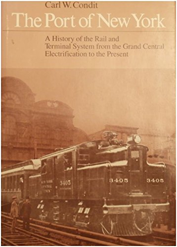 (The Port of New York: A History of the Rail and Terminal System from the Grand Central Electrification to the Present (Port of New York, Volume)