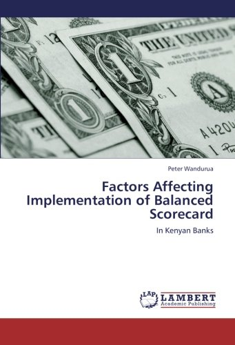 Download Factors Affecting Implementation of Balanced Scorecard: In Kenyan Banks ebook