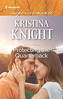 Protecting the Quarterback by [Knight, Kristina]