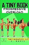 A Tiny Book: Progressive Overload
