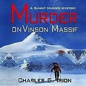Murder on Vinson Massif: A Summit Murder Mystery, Book 6 | Charles G. Irion, Ronald J. Watkins