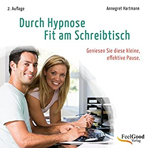 Durch Hypnose - Fit am Schreibtisch Hörbuch