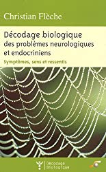Décodage biologique des problèmes neurologiques et endocriniens (French Edition)