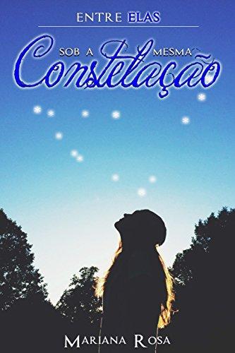 Sob a Mesma Constelação (Série: Entre Elas, Volume 2)