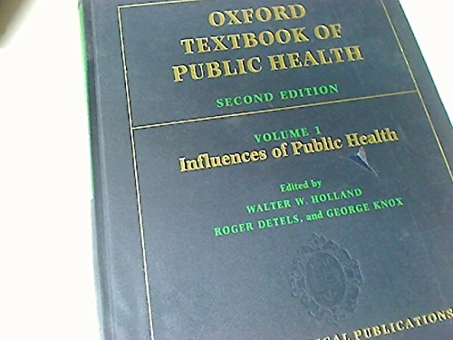 Oxford Textbook of Public Health: Volume 1: Influences of Public Health (Oxford Medical Publications)