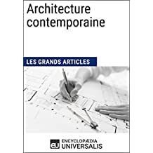 Architecture contemporaine (Les Grands Articles d'Universalis) (French Edition)