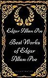 Best Works of Edgar Allan Poe: By Edgar Allan Poe - Illustrated