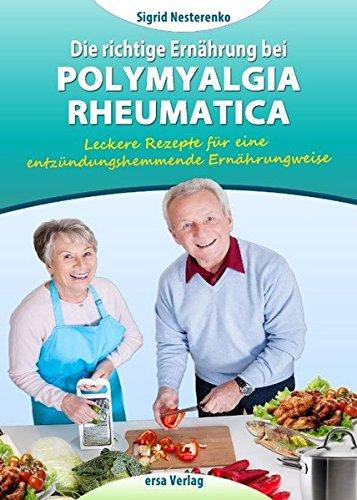 Die richtige Ernährung bei Polymyaegia Rheumatica: Leckere Rezepte für die entzündungshemmende Ernährungsweise