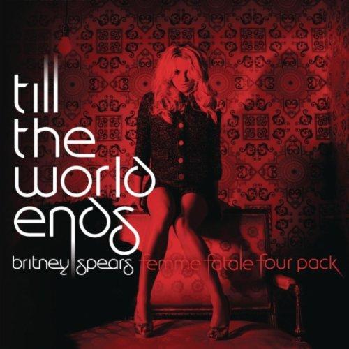 Till The World Ends (The Femme...