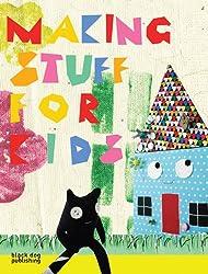 Making Stuff for Kids