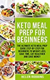#4: Keto Meal Prep For Beginners: The Ultimate Keto Meal Prep Guide Step-By-Step For Beginners to Weight Loss, Save Time, Eat Healthier and Save Money. (Ketogenic Diet Book 2)