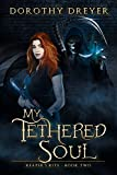 My Tethered Soul (Reaper's Rite) (Volume 2)