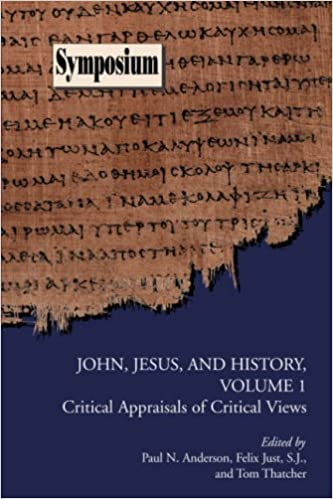 John, Jesus, and History, Volume 1: Critical Appraisals of Critical Views