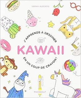Amazon Fr J Apprends A Dessiner Kawaii En Un Coup De