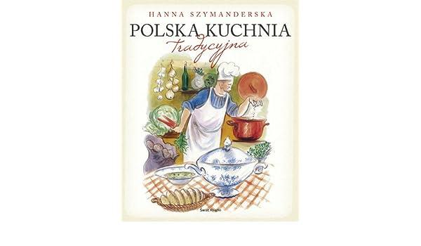 Polska Kuchnia Tradycyjna Polska Wersja Jezykowa Hanna