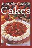 img - for Just Me Cookin Cakes by Dawn Marie Schrandt (2003-06-26) book / textbook / text book