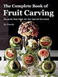 #6: The Complete Book of Fruit Carving: Decorate Your Table for Any Special Occasion