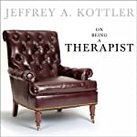 On Being a Therapist | Jeffrey A. Kottler