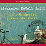 La's Orchestra Saves the World: A Novel | Alexander McCall Smith