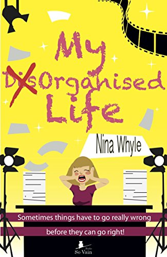 My DisOrganised Life: Sometimes things have to go really wrong before they can go right by [Whyle, Nina]