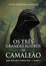 Os três grandes roubos de Camaleão: Saga das eras esquecidas Livro II