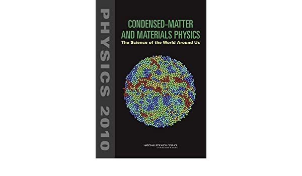 Condensed-Matter and Materials Physics: The Science of the World Around Us