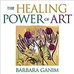 The Healing Power of Art: A Self-Guided Expressive Art Workshop | Barbara Ganim