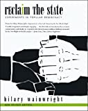 img - for Reclaim the State: Experiments in Popular Democracy book / textbook / text book