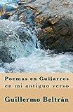 Poemas en Guijarros: en mi antiguo verso (Spanish Edition)