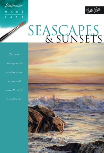 Seascapes & Sunsets: Discover techniques for creating ocean scenes and dramatic skies in watercolor (Watercolor Made Easy) (Foster Book Walter)