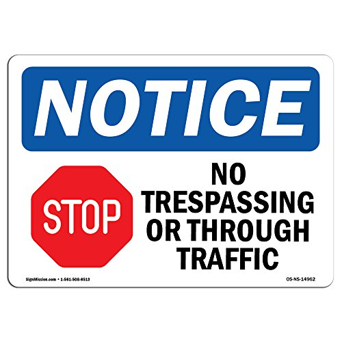(OSHA Notice Signs - No Trespassing Or Through Traffic Sign with Symbol   Extremely Durable Made in The USA Signs or Heavy Duty Vinyl Label   Protect Your Warehouse & Business)