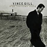 : Vince Gill: High Lonesome Sound