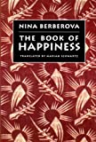 The Book of Happiness, Nina Berberova, 081121401X