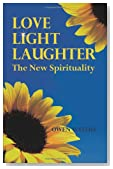 Love, Light, Laughter: The New Spirituality