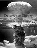 Book cover image for Deterrence Theory: Nuclear Weapons and the United States