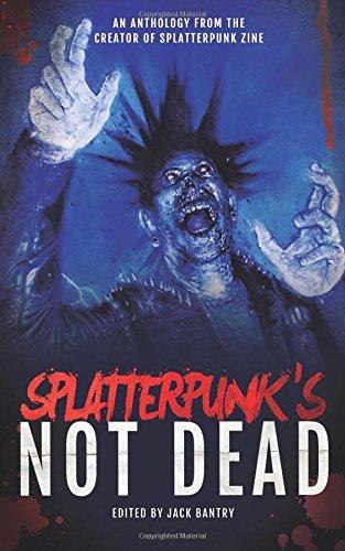 book cover of Splatterpunk\'s Not Dead!