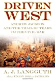 Driven West, A. J. Langguth, 1416548599