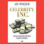 Celebrity, Inc.: How Famous People Make Money | Jo Piazza