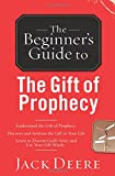 The Beginner's Guide to the Gift of Prophecy (Beginner's Guide To. (Regal Books))