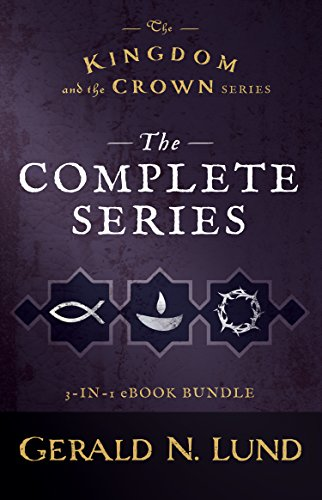 The kingdom and the crown the complete series kindle edition by the kingdom and the crown the complete series by lund gerald n fandeluxe Gallery