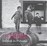 ireland in pictures - The 1950s: Ireland in Pictures
