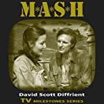 M*A*S*H: TV Milestones | David Scott Diffrient