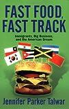 Fast Food, Fast Track, Jennifer Parker Talwar, 0813341558