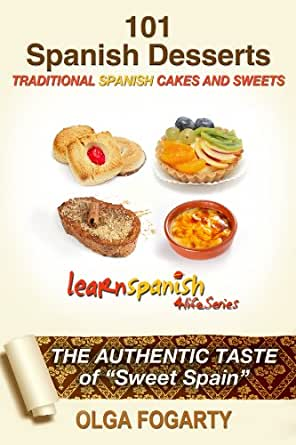 Amazon 101 spanish desserts recipes traditional cakes and amazon 101 spanish desserts recipes traditional cakes and sweets learn spanish 4 life series book 12 ebook olga fogarty kindle store forumfinder Image collections