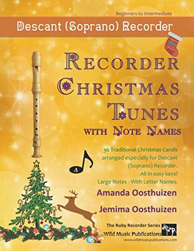 Recorder Christmas Tunes with Note Names: 36 Traditional Christmas Songs with the letter names written inside every note, for Descant (Soprano) Recorder (Christmas The Song Letters)