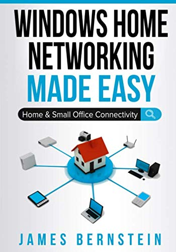 Windows Home Networking Made Easy: Home and Small Office Connectivity (Computers Made Easy)