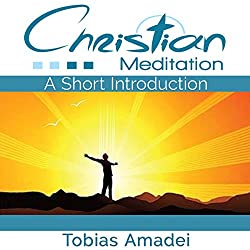 Christian Meditation: A Short Introduction